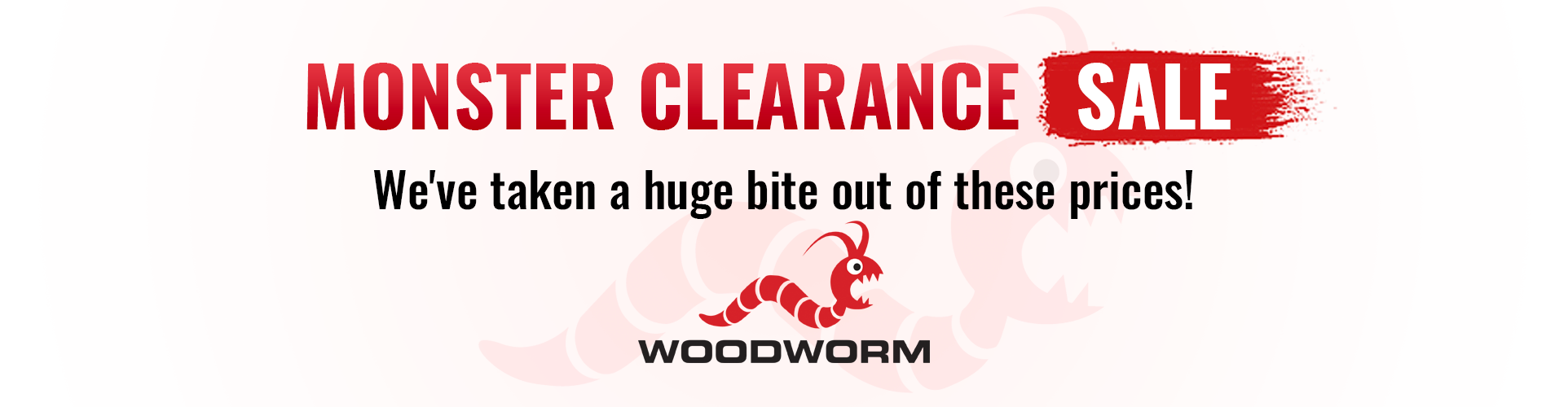 Woodworm Clearance Sale Now On